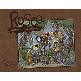 Rosco Alien Wildlife Photographer by Aaron Humphres - 9781632292636 B