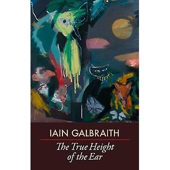 The True Height of the Ear by Iain Galbraith - 9781911469292 Book