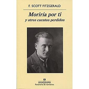 Moriria Por Ti y Otros Cuentos Perdidos by F Scott Fitzgerald - 97884