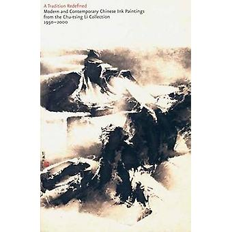 A Tradition Redefined - Modern and Contemporary Chinese Ink Paintings