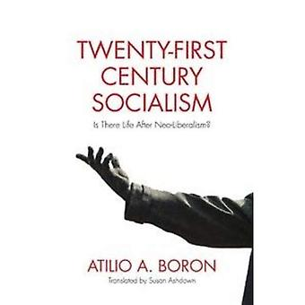 Twenty-First Century Socialism: Is There Life After Neo-Liberalism?