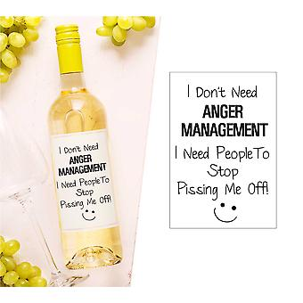 I Don't Need Anger Management I Just Need People To Stop P*ssing Me off Wine Bottle Label