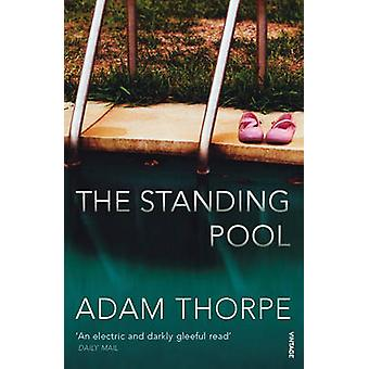 The Standing Pool by Adam Thorpe - 9780099503651 Book