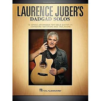 Juber Laurence Dadgad Solos Gtr Solo Bk - 9781480354609 Book