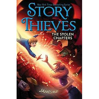 The Stolen Chapters by James Riley - Chris Eliopoulos - 9781481409230