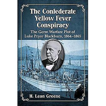 De samenzwering van de Zuidelijke gele koorts: De Germ Warfare Plot van Luke Pryor Blackburn, 1864-1865
