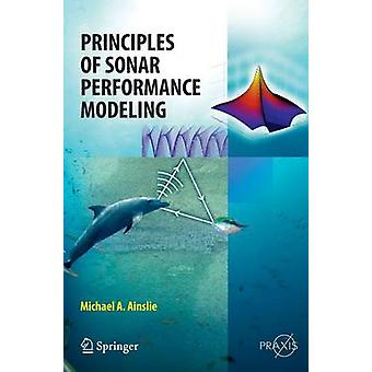 Principles of Sonar Performance Modelling by Michael E Ainslie