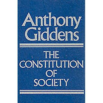 Constitution of Society by Anthony Giddens