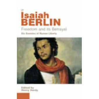 Freedom And Its Betrayal par Isaiah Berlin & Volume éditeur Henry Hardy