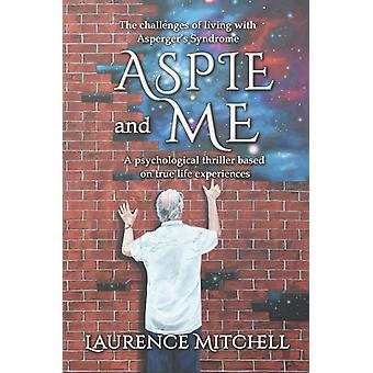 Aspie and Me by Mitchell & Laurence