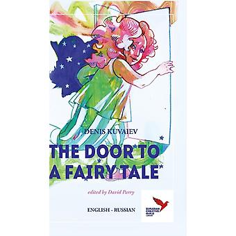 The Door to  a Fairy Tale by Kuvaiev & Denis