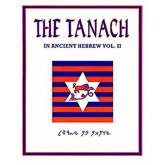 The Tanach Volume Two In Ancient Hebrew by Denis & Robert