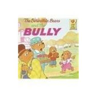 The Berenstain Bears and the Bully by Stan Berenstain - Jan Berenstai