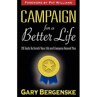 Campaign for a Better Life HC by Bergenske & Gary
