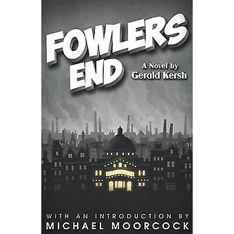 Fowlers End by Kersh & Gerald