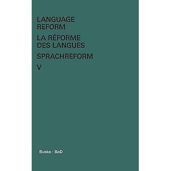 Language Reform  La rforme des langues  Sprachreform  Language Reform  La rforme des langues  Sprachreform Volume V by Fodor & Istvn
