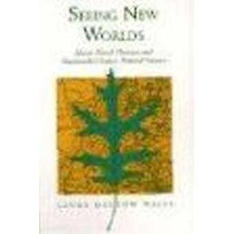 Seeing New Worlds - Henry David Thoreau and Nineteenth-century Natural