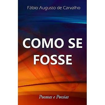 Como se Fosse by de Carvalho & Fbio Augusto