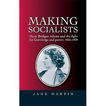 Making Socialists av Jane Martin