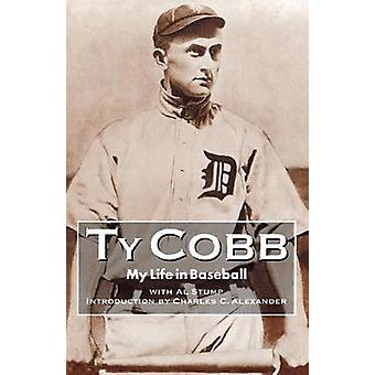 My Life in Baseball The True Record by Cobb & Ty