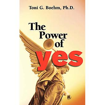 The Power of Yes by Boehm & Toni G.