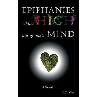 Epiphanies While High Out Of Ones Mind von Yim & H.T.