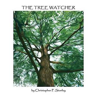 The Tree Watcher by Stanley & Christopher P