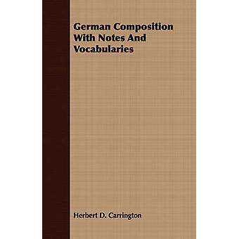German Composition with Notes and Vocabularies by Carrington & Herbert D.