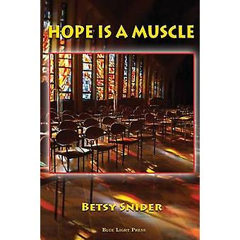 Hope Is a Muscle by Snider & Betsy