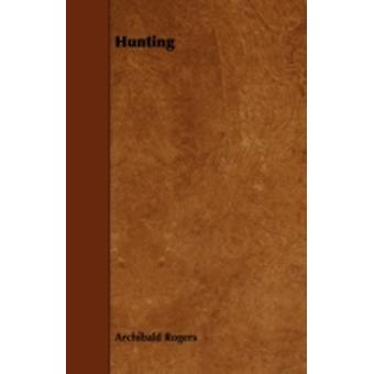 Hunting by Rogers & Archibald