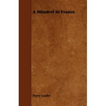 A Minstrel In France by Lauder & Harry
