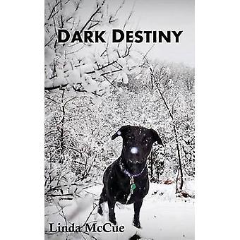 Dark Destiny by McCue & Linda