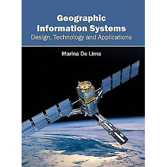 Geographic Information Systems Design Technology and Applications by De Lima & Marina