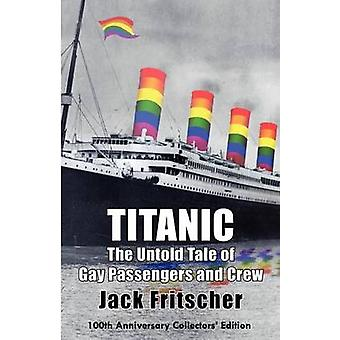 Titanic The Untold Tale of Gay Passengers and Crew by Fritscher & Jack