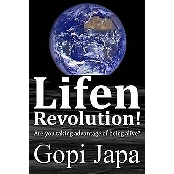 Lifen Revolution Are you taking advantage of being alive by Japa & Gopi