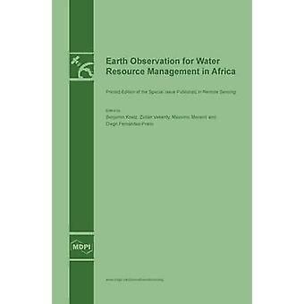 Earth Observation for Water Resource Management in Africa by Koetz & Benjamin