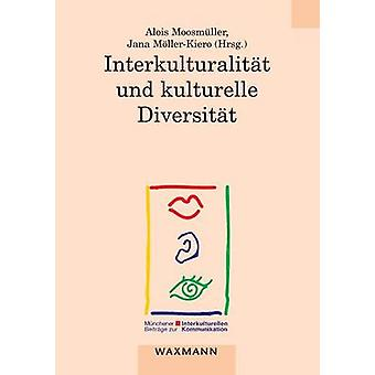Interkulturalitt und kulturelle Diversitt by Moosmller & Alois