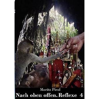 Nach oben offen. Reflexe 4 by Pirol & Moritz