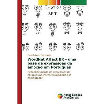 WordNet Affect BR  uma base de expresses de emoo em Portugus by Pasqualotti Paulo Roberto