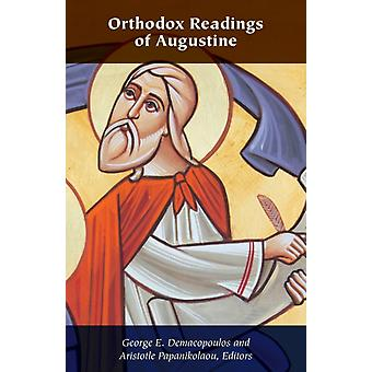 Orthodox Readings of Augustine by Edited by Aristotle Papanikolaou & Edited by George E Demacopoulos