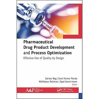 Pharmaceutical Drug Product Development and Process Optimization by Edited by Sarwar Beg & Edited by Majed Al Robaian & Edited by Mahfoozur Rahman & Edited by Syed Sarim Imam & Edited by Nabil Alruwaili & Edited by Sunil Kumar Panda