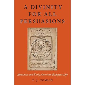 A Divinity for All Persuasions - Almanacs and Early American Religious