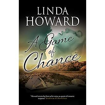 A Game of Chance by Linda Howard - 9780727889683 Book