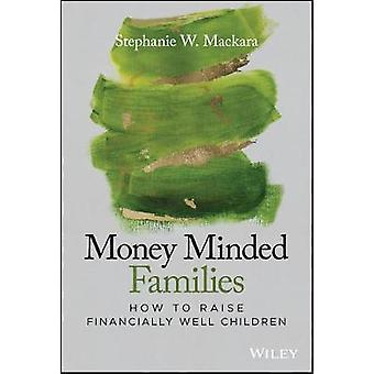 Money Minded Families - How to Raise Financially Well Children by Step