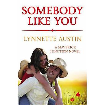 Somebody Like You by Lynnette Austin - 9781455599578 Book