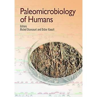 Paleomicrobiology of Humans by Michel Drancourt - Didier Raoult - 978