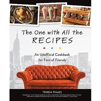 The One With All The Recipes - An Unofficial Cookbook for Fans of Frie