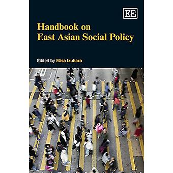 Käsikirja Itä-Aasian sosiaalipolitiikasta Misa Izuhara - 9781782548669