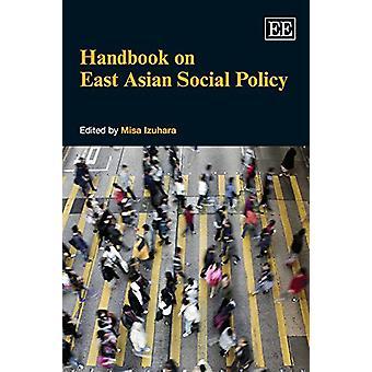 Handbook on East Asian Social Policy by Misa Izuhara - 9781782548669
