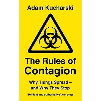 The Rules of Contagion - Why Things Spread - and Why They Stop by Adam